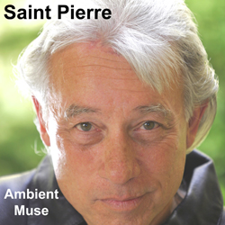 """Ambient Muse"" New Music Album by Saint Pierre"